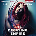 The Decaying Empire: The Vanishing Girl, Book 2 (       UNABRIDGED) by Laura Thalassa Narrated by Rachel Vivette