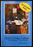 Mabel Dodge Luhan. New Woman, New Worlds.