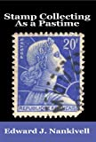Stamp Collecting As A Pastime - Illustrated