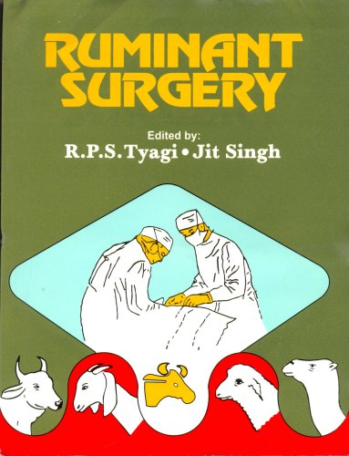 Ruminant Surgery ; A Textbook Of The Surgical Diseases Of Cattle, Buffaloes, Camels, Sheep And Goats
