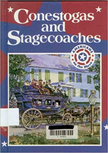 Conestogas and stagecoaches