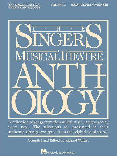 The Singer's Musical Theatre Anthology: Mezzo-Soprano/Belter (Volume 3)