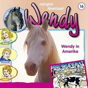 Wendy in Amerika (Wendy 16) Hörspiel
