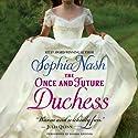 The Once and Future Duchess: Royal Entourage, Book 4 Hörbuch von Sophia Nash Gesprochen von: Barrie Kreinik