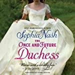 The Once and Future Duchess: Royal Entourage, Book 4 | Sophia Nash
