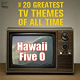Hawaii Five O: The 20 Greatest Tv Themes of All Time Including Batman, Mission Impossible, Star Trek, The Twilight Zone, The Flintstones, The Jetsons, And More!