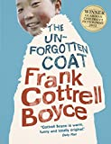 img - for The Unforgotten Coat by Frank Cottrell Boyce (4-Oct-2012) Paperback book / textbook / text book