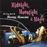 Midnight Moonlight & Magic: The Very Best of Henry Mancini ~ Henry Mancini
