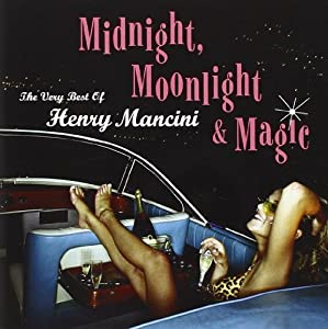 Midnight Moonlight & Magic: The Very Best of Henry Mancini