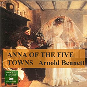 Anna of the Five Towns Audiobook