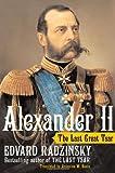 Alexander II: The Last Great Tsar