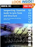 Songwriting: Essential Guide to Lyric Form and Structure: Tools and Techniques for Writing Better Lyrics (Songwriting Guides)