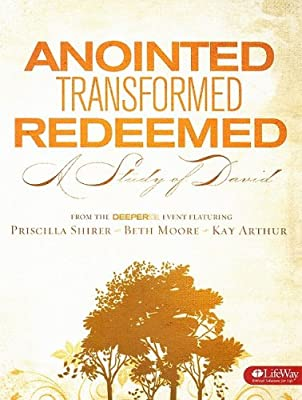 Anointed Transformed Redeemed: A Study of David