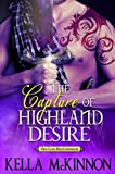 The Capture of Highland Desire (The Clan MacCoinnach Book 3)