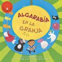 Algarabia en la Granja [Farmyard Jamboree] Audiobook by Margaret Read MacDonald Narrated by Javier Mendoza