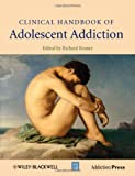 img - for Clinical Handbook of Adolescent Addiction book / textbook / text book