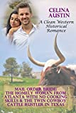 Mail Order Bride: The Homely Woman From Atlanta With No Cooking Skills & The Twin Cowboy Cattle Rustler In Texas: A Clean Western Historical Romance