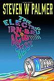 The Electric Irn-Bru Acid Test: 1 (The Glas Vegas Chronicles) Steven W Palmer