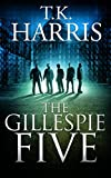 img - for The Gillespie Five (A Political / Conspiracy Novel) - Book 1 (42) book / textbook / text book