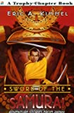 Sword of the Samurai: Adventure Stories from Japan (Trophy Chapter Books) (0064421317) by Kimmel, Eric A.