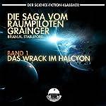 Die Saga vom Raumpiloten Grainger - Das Wrack im Halcyon | Brian M. Stableford