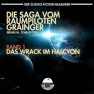 Die Saga vom Raumpiloten Grainger - Das Wrack im Halcyon Hörbuch