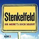 Stenkelfeld: Ihr merkt's doch selbst! Hörbuch von Harald Wehmeier, Detlev Gröning Gesprochen von: Harald Wehmeier, Detlev Gröning