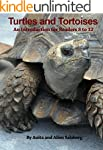 TURTLES AND TORTOISES: An Introductio...