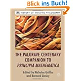 The Palgrave Centenary Companion to Principia Mathematica (History of Analytic Philosophy)