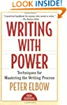 Writing With Power: Techniques for Ma...
