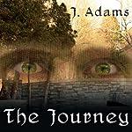 The Journey   J. Adams