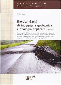 Esercizi risolti di ingegneria geotecnica e geologia