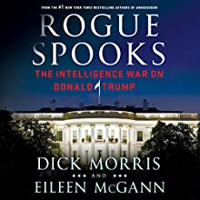Rogue Spooks: The Intelligence War on Donald Trump Audiobook by Dick Morris, Eileen McGann Narrated by John Pruden