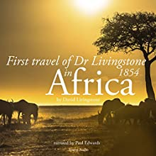 First travel of Dr Livingstone in Africa: The journal of an explorer Audiobook by David Livingstone Narrated by Paul Edwards