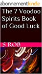 The 7 Voodoo Spirits Book of Good Luc...