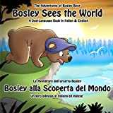 Bosley Sees the World: A Dual Language Book in Italian and English (The Adventures of Bosley Bear)