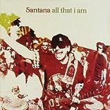 All That I Am by Santana, Carlos by Carlos Santana (2009-06-16)