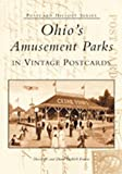Ohios Amusement Parks in Vintage Postcards (OH)  (Postcard History Series)