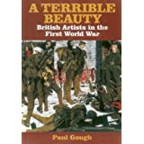 """A Terrible Beauty"": War, Art and Imagination 1914-1918by Paul Gough"