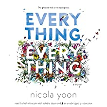 Everything, Everything | Livre audio Auteur(s) : Nicola Yoon Narrateur(s) : Bahni Turpin, Robbie Daymond