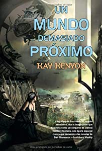 Un mundo demasiado proximo A World too Near (Spanish Edition) by