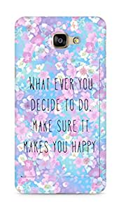AMEZ whatever you decide to do it happy Back Cover For Samsung Galaxy A9