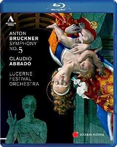 Claudio Abbado & Lucerne Festival Orchestra - Bruckner 5 [Blu-ray]