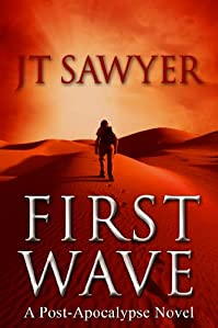 (FREE on 2/21) First Wave: A Post-apocalypse Novel By Jt Sawyer by JT Sawyer - http://eBooksHabit.com