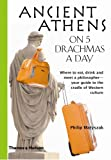 img - for Ancient Athens on 5 Drachmas a Day book / textbook / text book