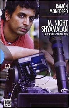 M. Night Shyamalan: en ocasiones veo muertos: Ramón Monedero: 9788499201603: Amazon.com: Books