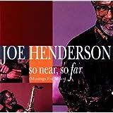 So Near So Far ~ Joe Henderson