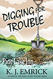 Digging For Trouble (Pine Lake Inn Cozy Mystery Book 2)