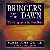 Bringers of the Dawn: Teachings from the Pleiadians | [Barbara Marciniak]