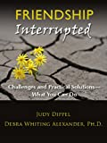 img - for Friendship Interrupted: Challenges and Practical Solutions - What You Can Do book / textbook / text book